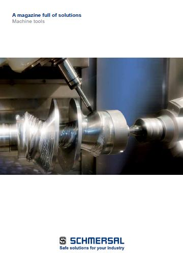 Schmersal a magazine full of solutions machine tools